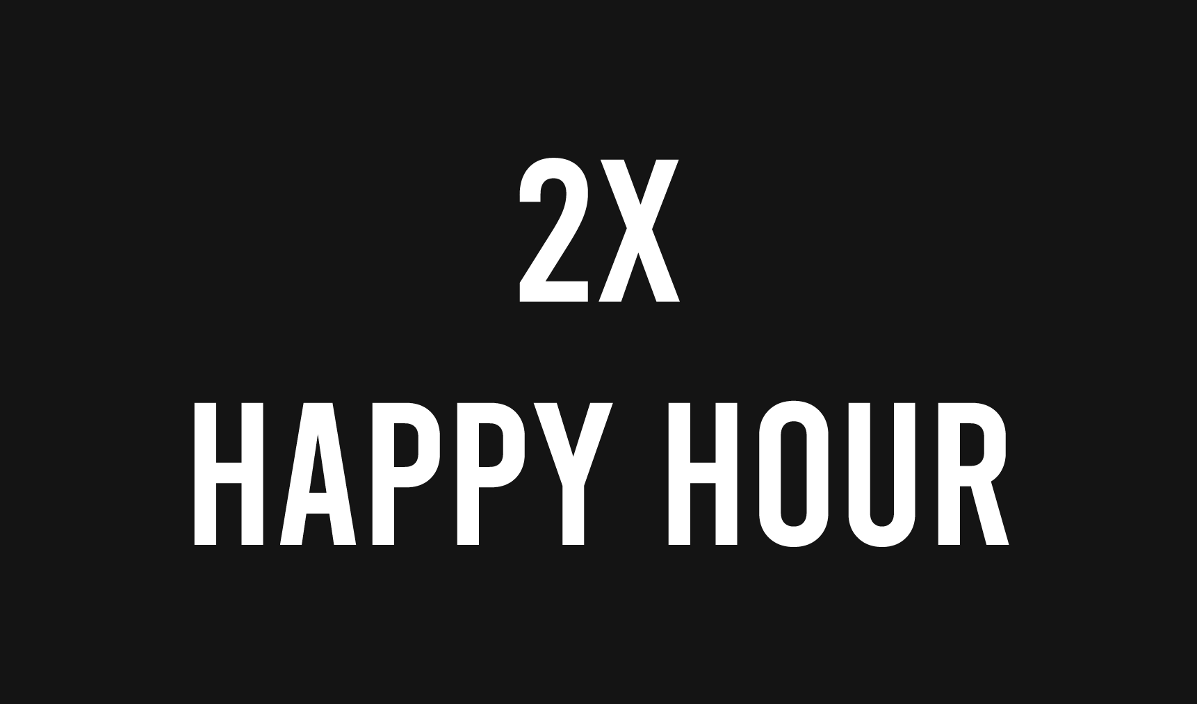 2x Happy Hour